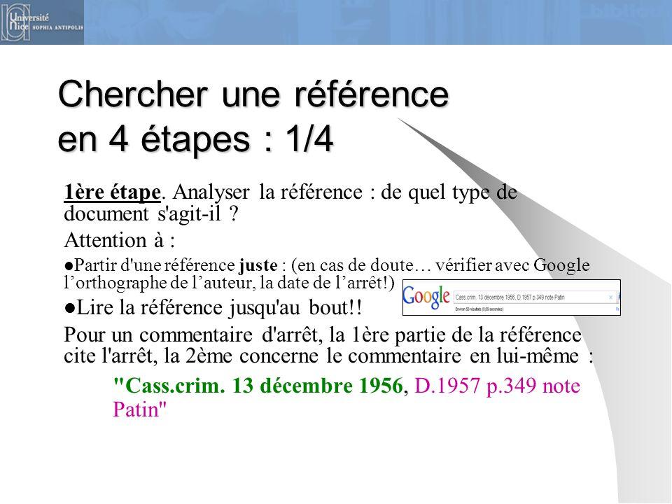 Chercher une référence en 4 étapes : 1/4 1ère étape. Analyser la référence : de quel type de document s'agit-il ? Attention à : Partir d'une référence