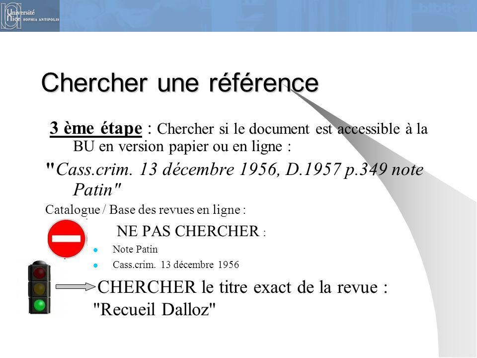 3 ème étape : Chercher si le document est accessible à la BU en version papier ou en ligne :