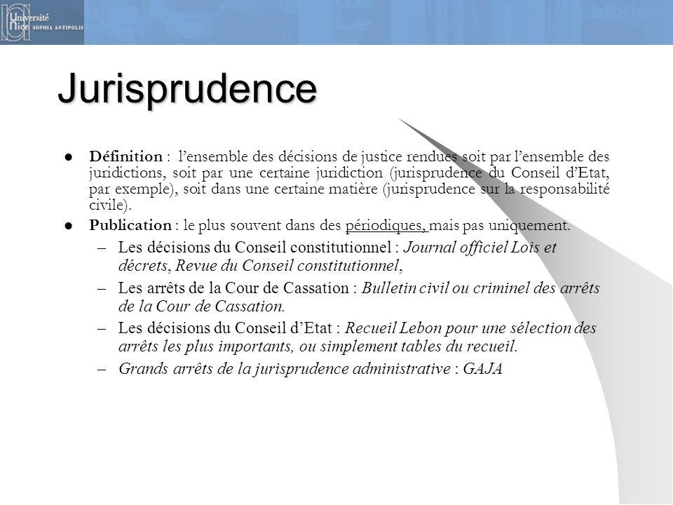Jurisprudence Définition : lensemble des décisions de justice rendues soit par lensemble des juridictions, soit par une certaine juridiction (jurispru