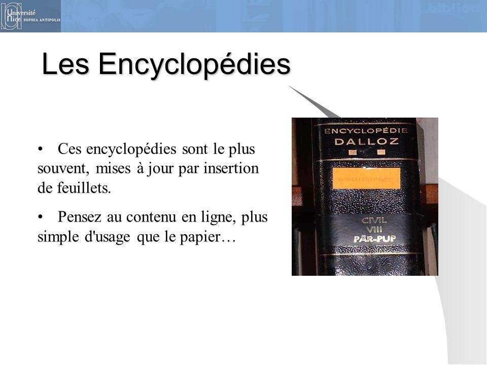 Les Encyclopédies Ces encyclopédies sont le plus souvent, mises à jour par insertion de feuillets. Pensez au contenu en ligne, plus simple d'usage que