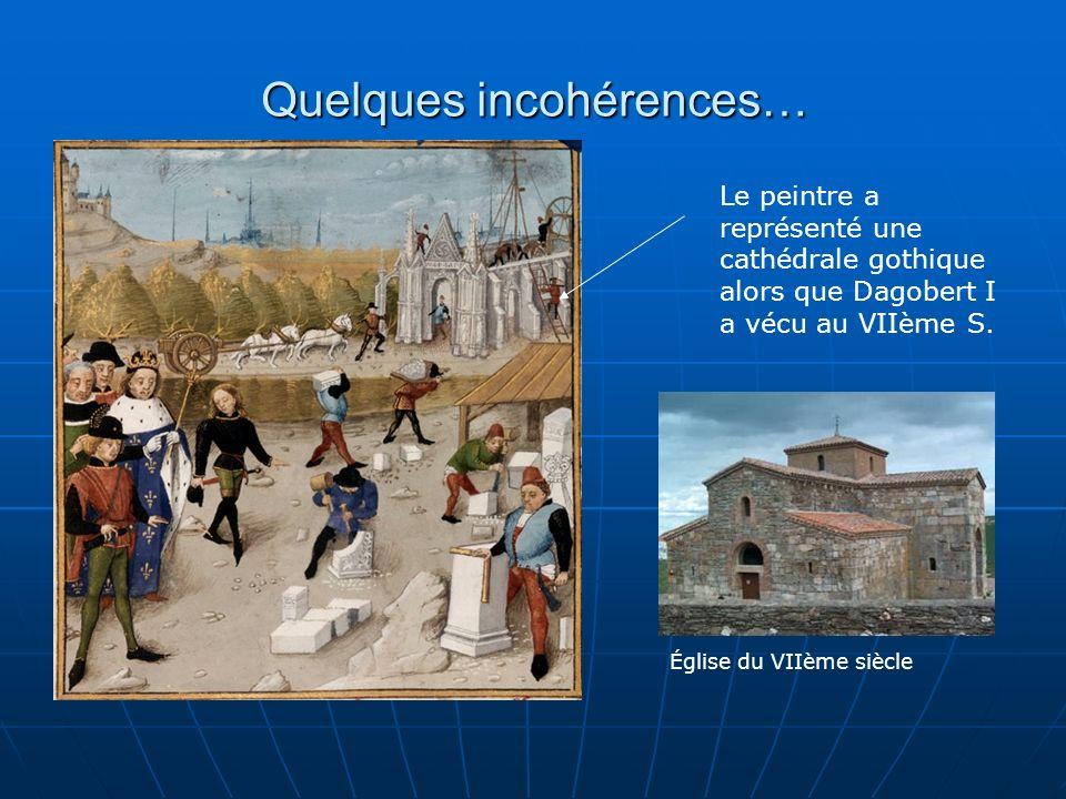 Quelques incohérences… Le peintre a représenté une cathédrale gothique alors que Dagobert I a vécu au VIIème S. Église du VIIème siècle