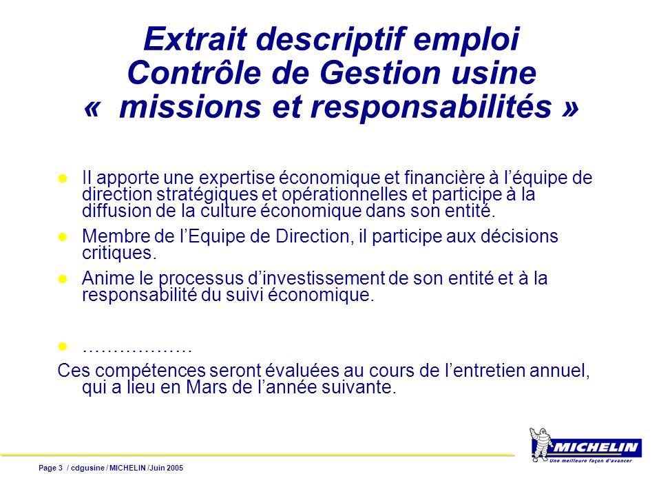Page 4 / cdgusine / MICHELIN /Juin 2005 Extrait de la table des compétences MétierGénérales Aide à la décision et au pilotage, capacité à alerter Techniques de gestion …..