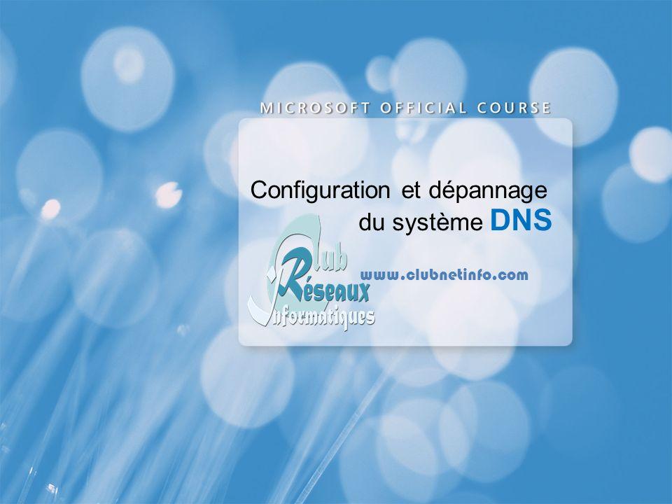 Configuration et dépannage du système DNS www.clubnetinfo.com