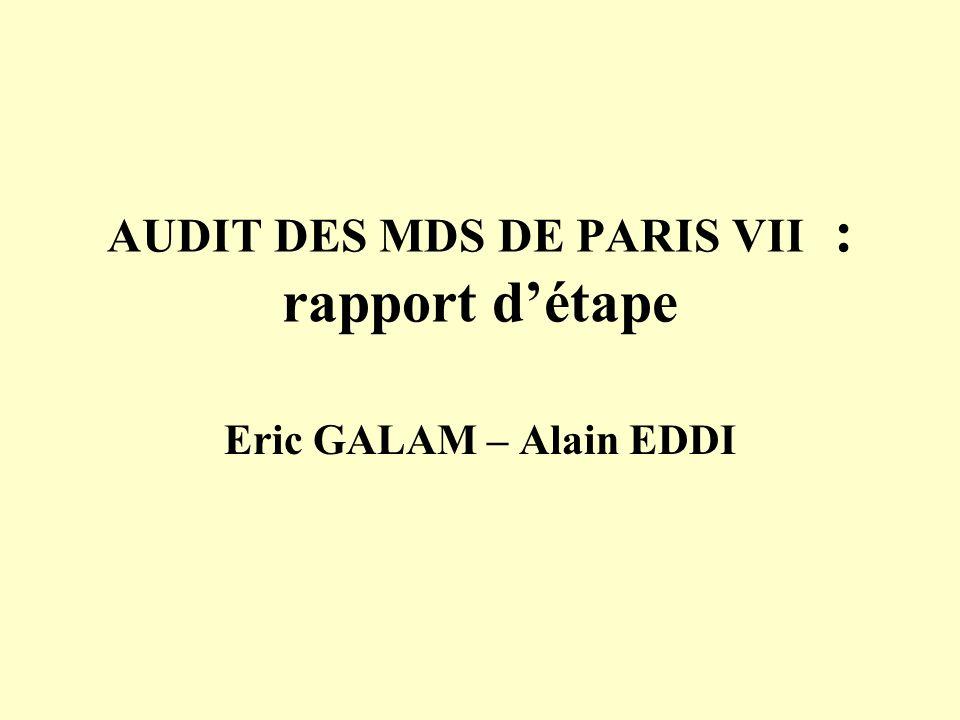 AUDIT DES MDS DE PARIS VII : rapport détape Eric GALAM – Alain EDDI
