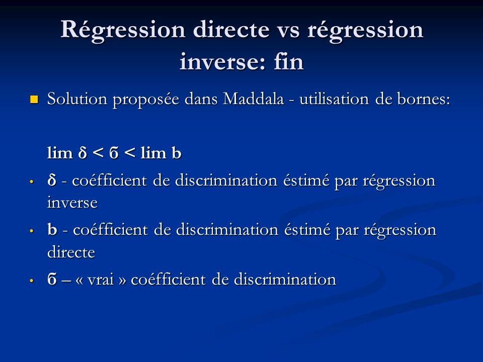 Régression directe vs régression inverse: fin Solution proposée dans Maddala - utilisation de bornes: Solution proposée dans Maddala - utilisation de