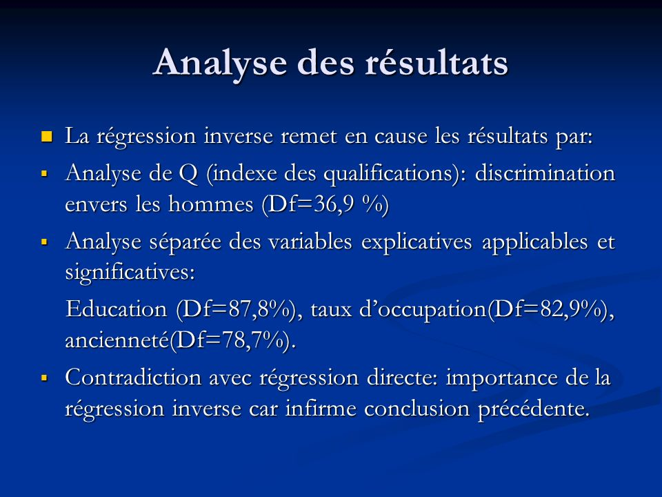 Analyse des résultats La régression inverse remet en cause les résultats par: La régression inverse remet en cause les résultats par: Analyse de Q (in