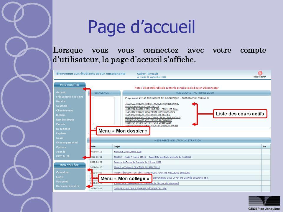 Page daccueil Lorsque vous vous connectez avec votre compte dutilisateur, la page daccueil saffiche. Liste des cours actifs Menu « Mon dossier » Menu
