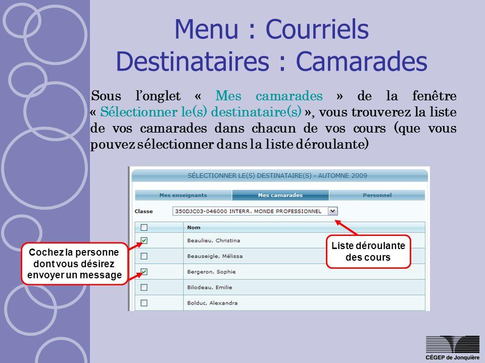 Menu : Courriels Destinataires : Camarades Sous longlet « Mes camarades » de la fenêtre « Sélectionner le(s) destinataire(s) », vous trouverez la list