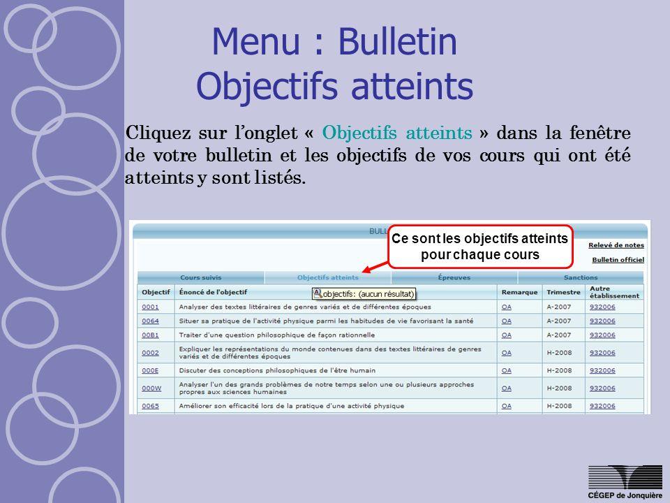 Menu : Bulletin Objectifs atteints Cliquez sur longlet « Objectifs atteints » dans la fenêtre de votre bulletin et les objectifs de vos cours qui ont