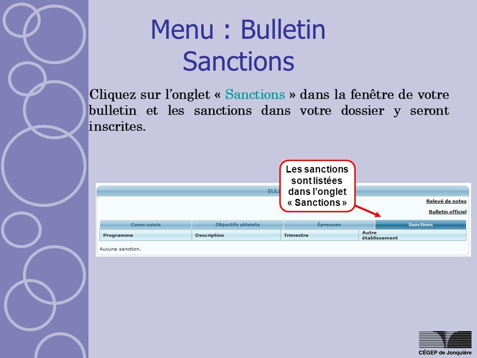 Menu : Bulletin Sanctions Cliquez sur longlet « Sanctions » dans la fenêtre de votre bulletin et les sanctions dans votre dossier y seront inscrites.
