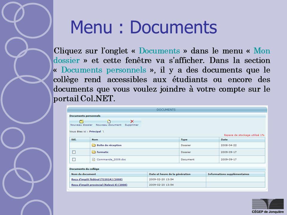 Menu : Documents Cliquez sur longlet « Documents » dans le menu « Mon dossier » et cette fenêtre va safficher. Dans la section « Documents personnels