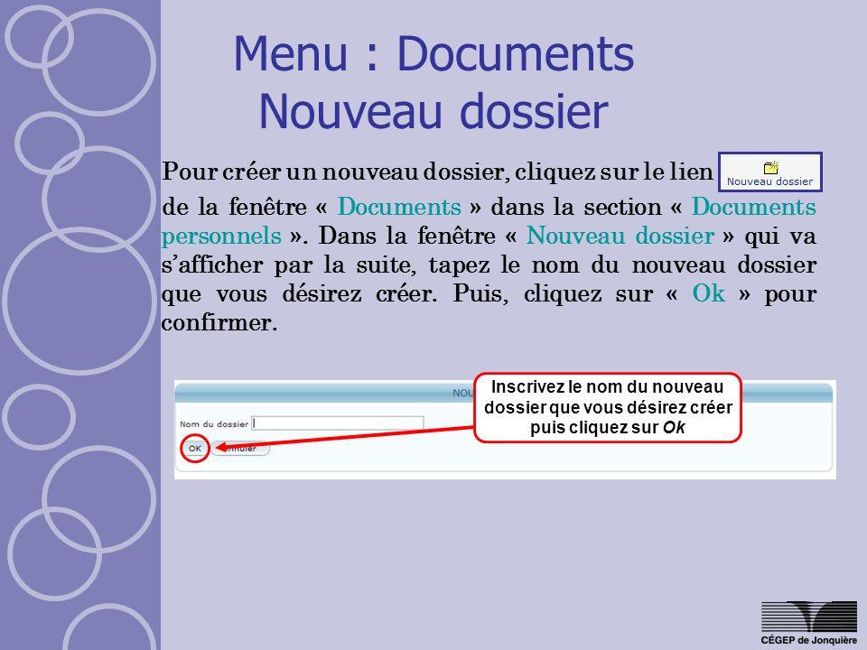 Menu : Documents Nouveau dossier Pour créer un nouveau dossier, cliquez sur le lien de la fenêtre « Documents » dans la section « Documents personnels ».
