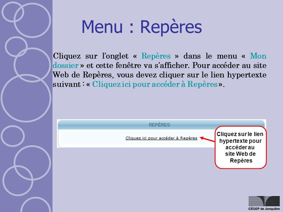 Menu : Repères Cliquez sur longlet « Repères » dans le menu « Mon dossier » et cette fenêtre va safficher. Pour accéder au site Web de Repères, vous d