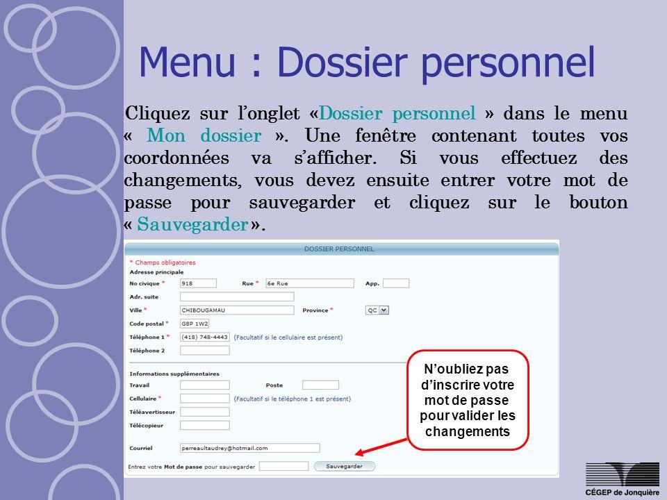 Menu : Dossier personnel Cliquez sur longlet «Dossier personnel » dans le menu « Mon dossier ». Une fenêtre contenant toutes vos coordonnées va saffic