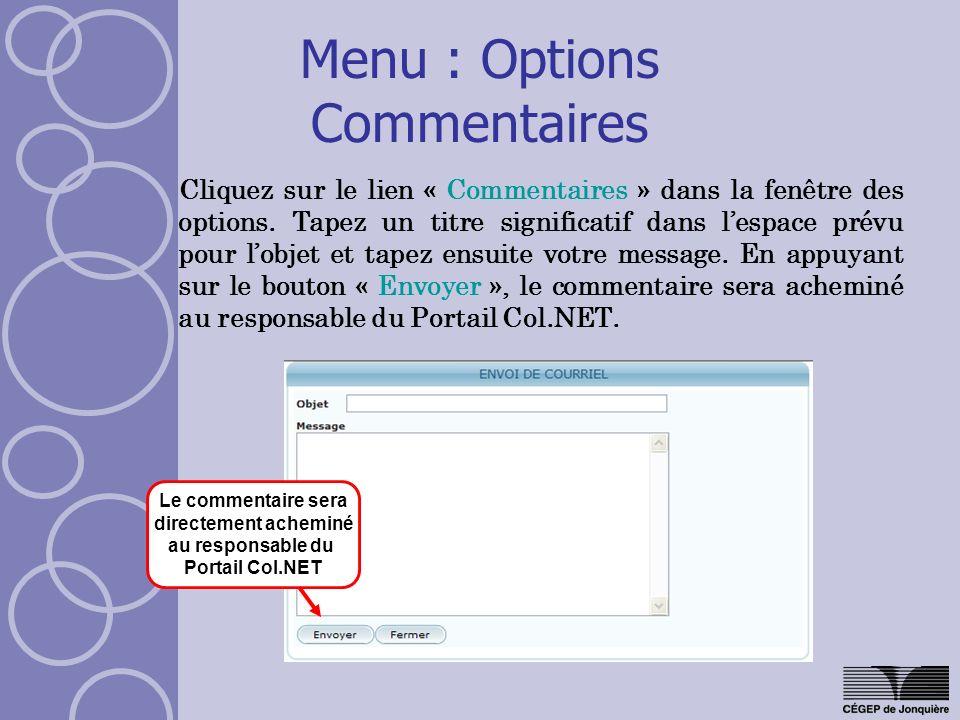Menu : Options Commentaires Cliquez sur le lien « Commentaires » dans la fenêtre des options. Tapez un titre significatif dans lespace prévu pour lobj