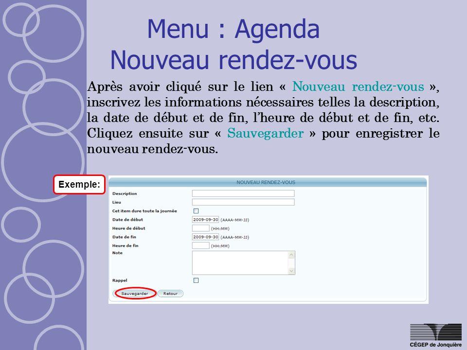Menu : Agenda Nouveau rendez-vous Après avoir cliqué sur le lien « Nouveau rendez-vous », inscrivez les informations nécessaires telles la description