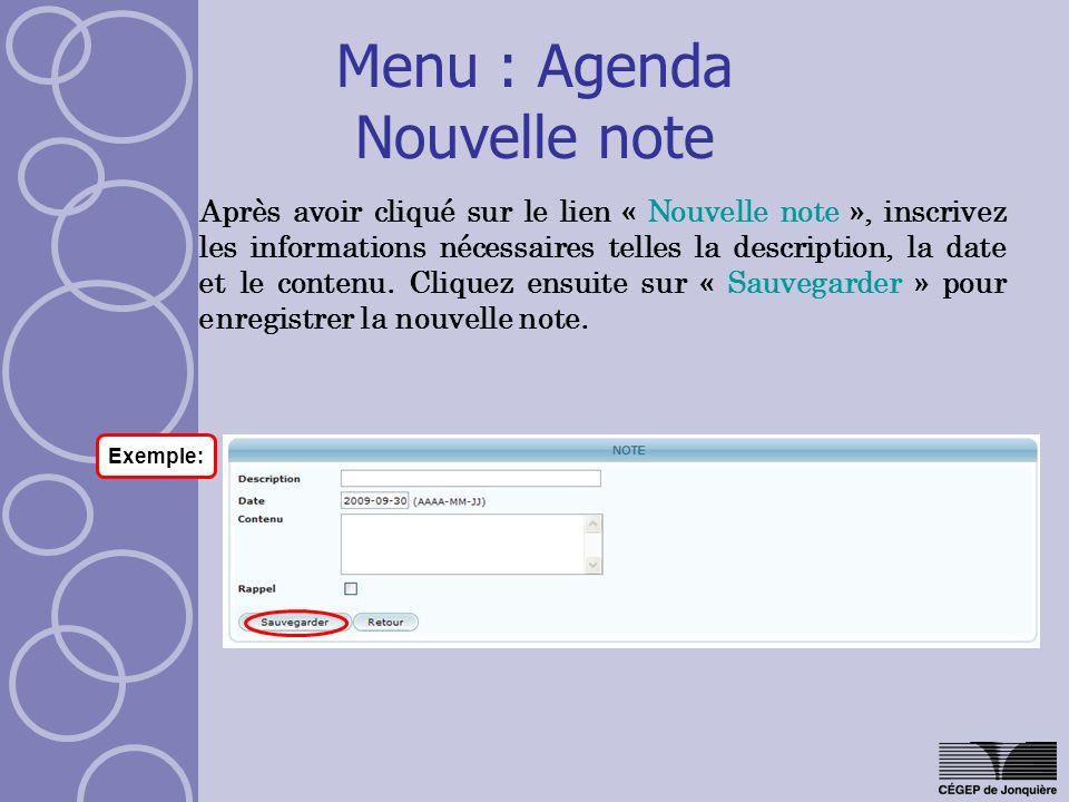 Menu : Agenda Nouvelle note Après avoir cliqué sur le lien « Nouvelle note », inscrivez les informations nécessaires telles la description, la date et le contenu.