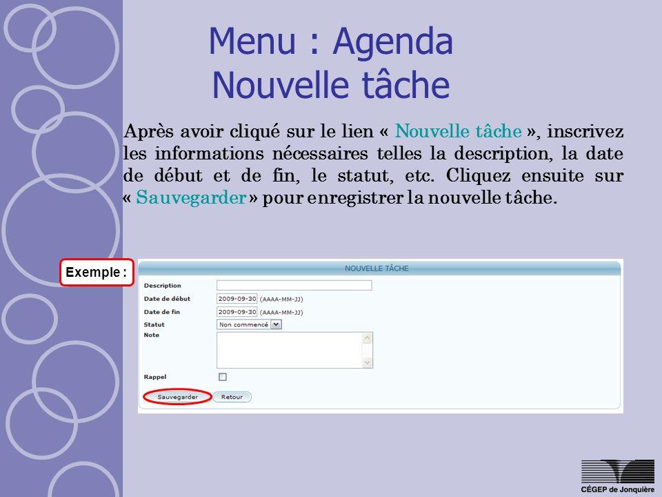 Menu : Agenda Nouvelle tâche Après avoir cliqué sur le lien « Nouvelle tâche », inscrivez les informations nécessaires telles la description, la date de début et de fin, le statut, etc.
