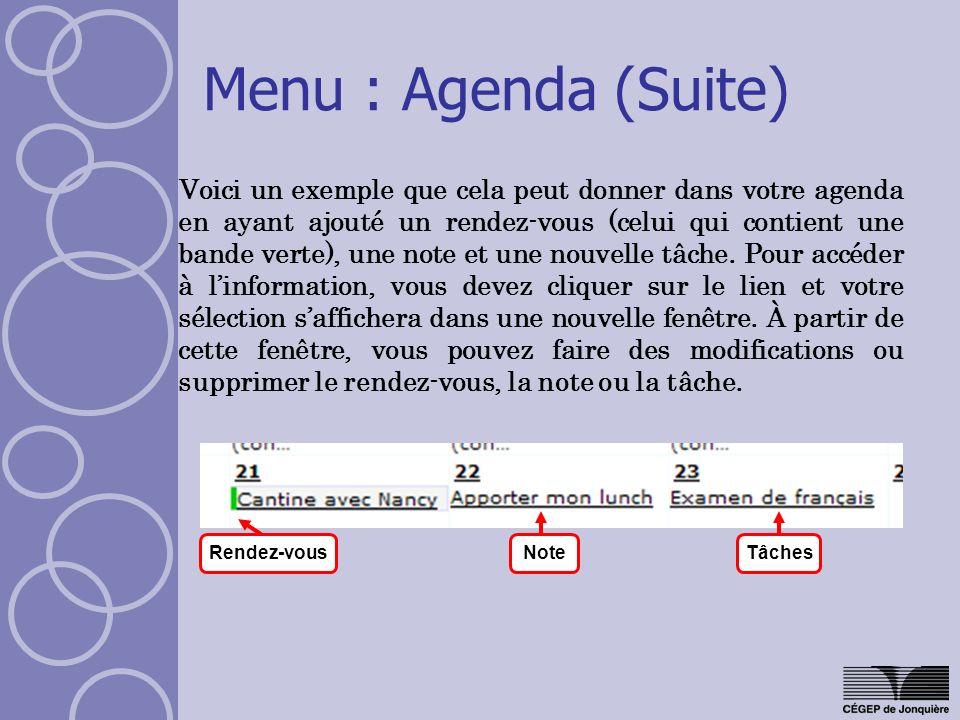 Menu : Agenda (Suite) Voici un exemple que cela peut donner dans votre agenda en ayant ajouté un rendez-vous (celui qui contient une bande verte), une note et une nouvelle tâche.