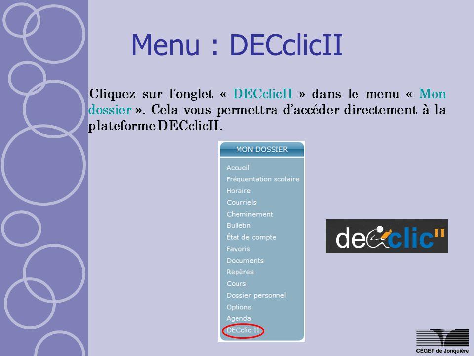 Menu : DECclicII Cliquez sur longlet « DECclicII » dans le menu « Mon dossier ».