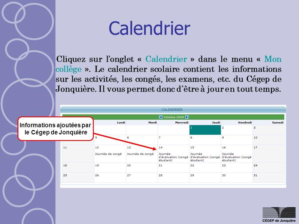 Calendrier Cliquez sur longlet « Calendrier » dans le menu « Mon collège ». Le calendrier scolaire contient les informations sur les activités, les co