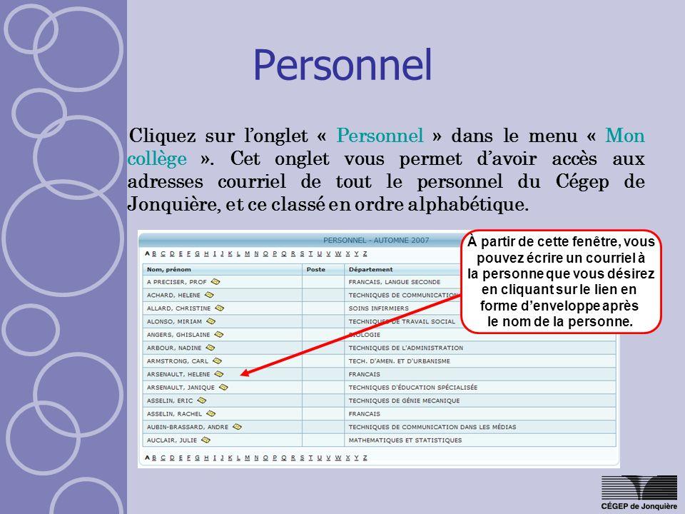Personnel Cliquez sur longlet « Personnel » dans le menu « Mon collège ». Cet onglet vous permet davoir accès aux adresses courriel de tout le personn