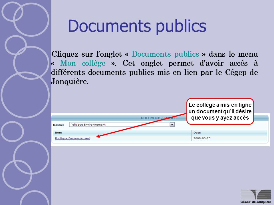 Documents publics Cliquez sur longlet « Documents publics » dans le menu « Mon collège ». Cet onglet permet davoir accès à différents documents public