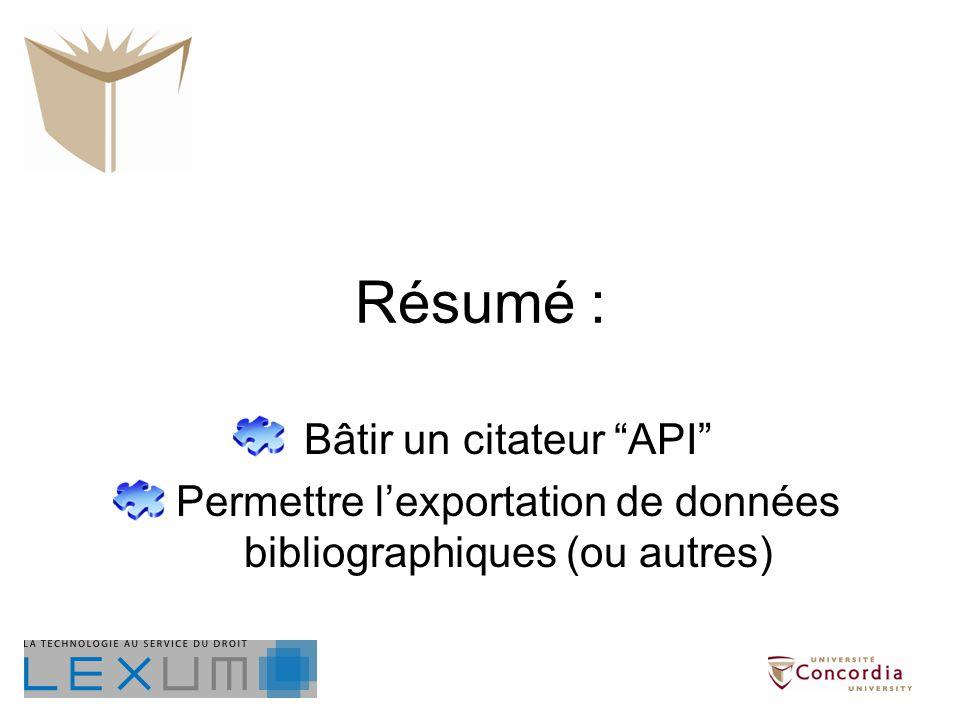 Résumé : Bâtir un citateur API Permettre lexportation de données bibliographiques (ou autres)