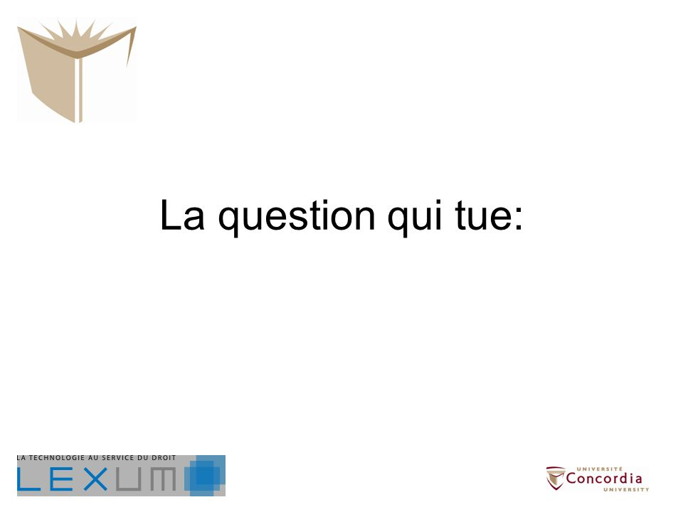 La question qui tue:
