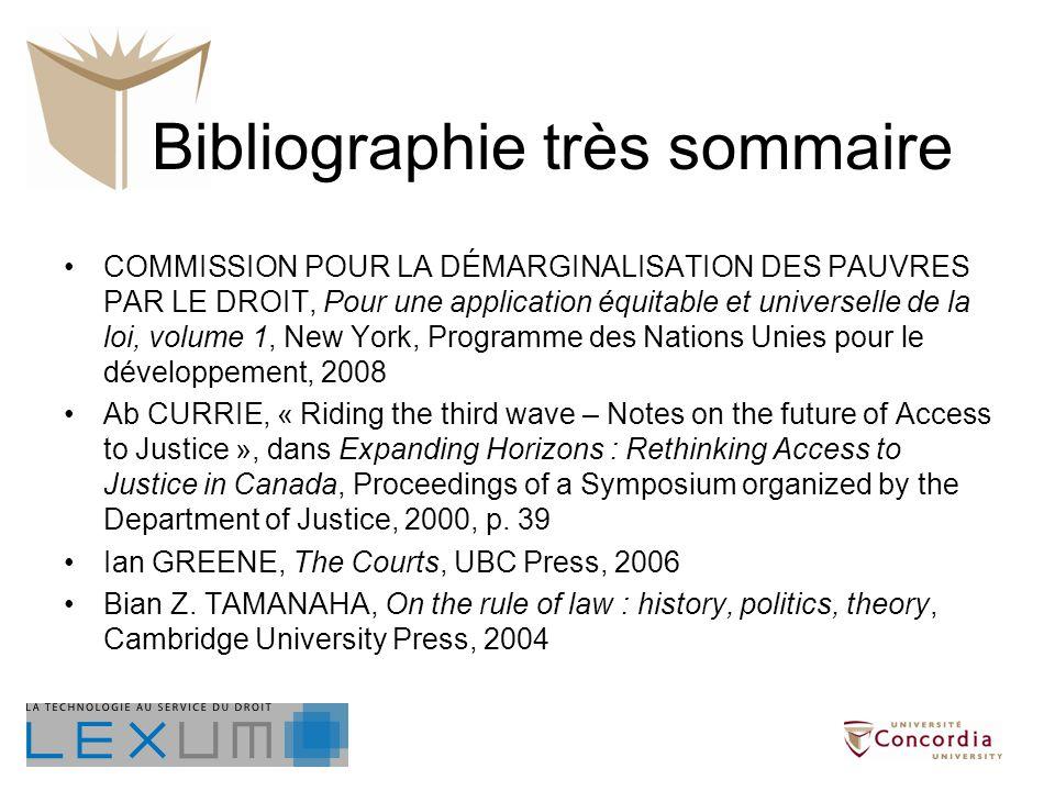Bibliographie très sommaire COMMISSION POUR LA DÉMARGINALISATION DES PAUVRES PAR LE DROIT, Pour une application équitable et universelle de la loi, vo