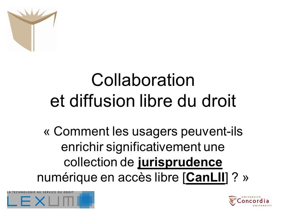« Comment les usagers peuvent-ils enrichir significativement une collection de jurisprudence numérique en accès libre [CanLII] ? »