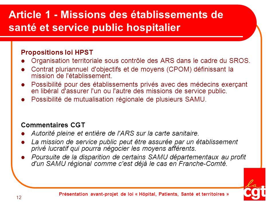 Présentation avant-projet de loi « Hôpital, Patients, Santé et territoires » 12 Article 1 - Missions des établissements de santé et service public hos