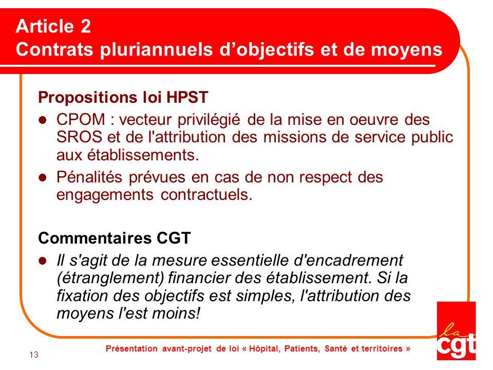 Présentation avant-projet de loi « Hôpital, Patients, Santé et territoires » 13 Article 2 Contrats pluriannuels dobjectifs et de moyens Propositions l