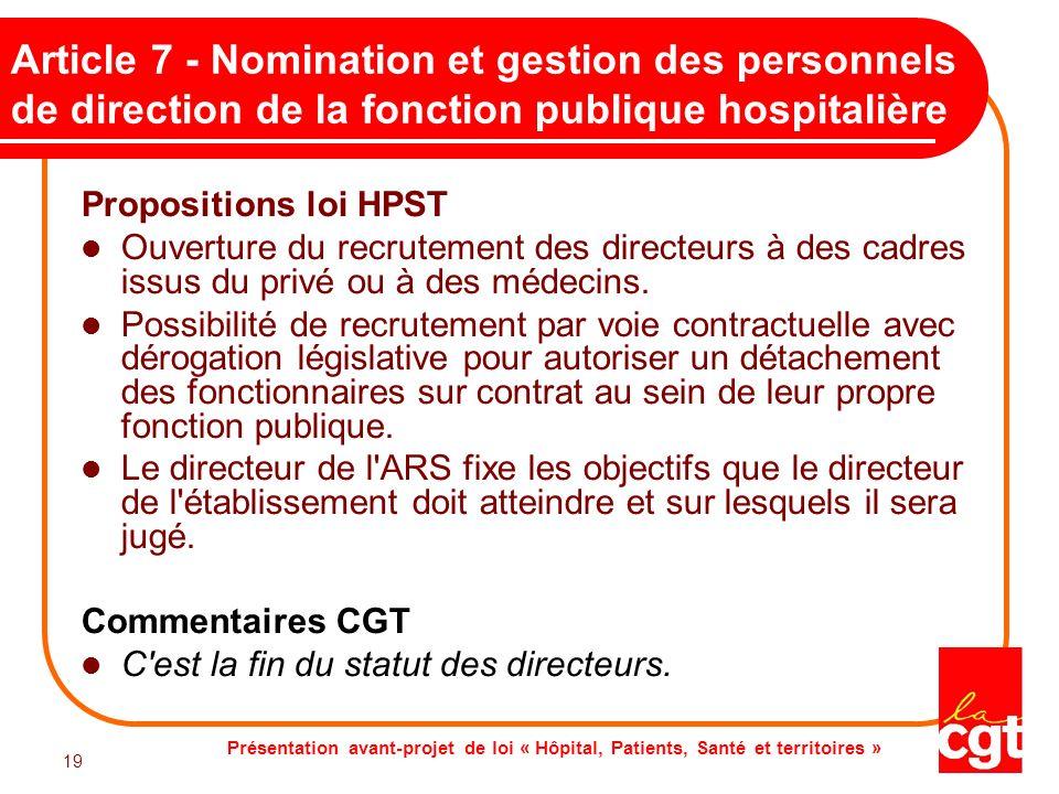 Présentation avant-projet de loi « Hôpital, Patients, Santé et territoires » 19 Article 7 - Nomination et gestion des personnels de direction de la fo