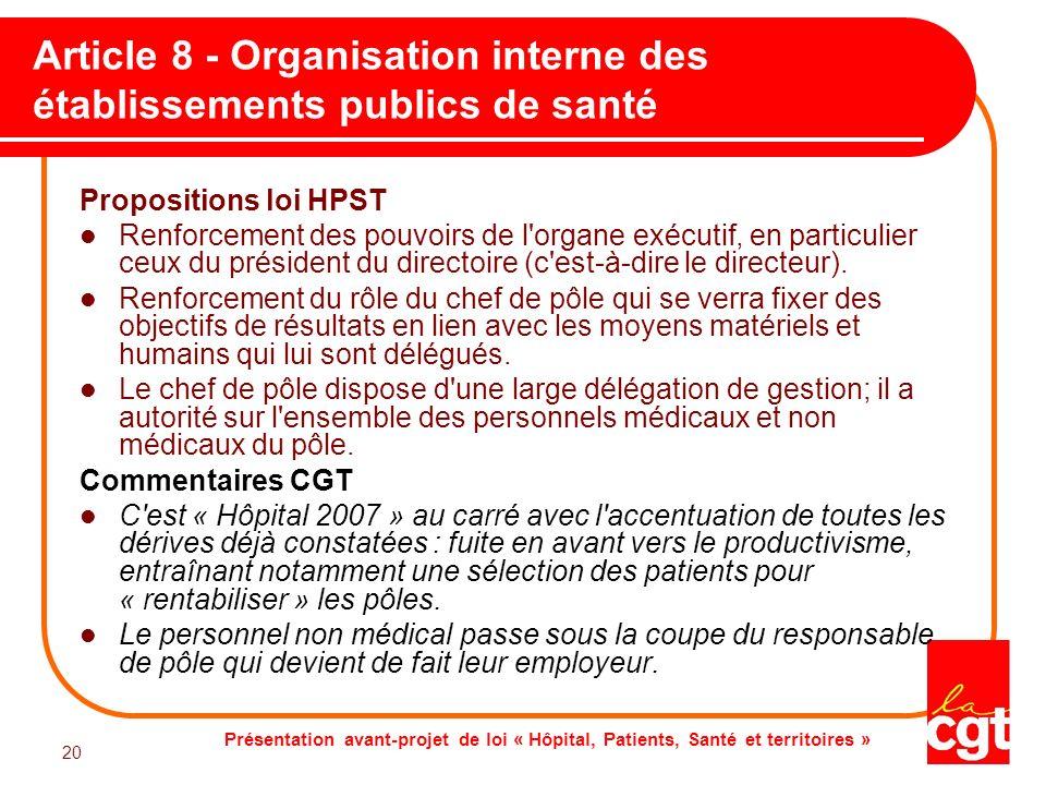 Présentation avant-projet de loi « Hôpital, Patients, Santé et territoires » 20 Article 8 - Organisation interne des établissements publics de santé P