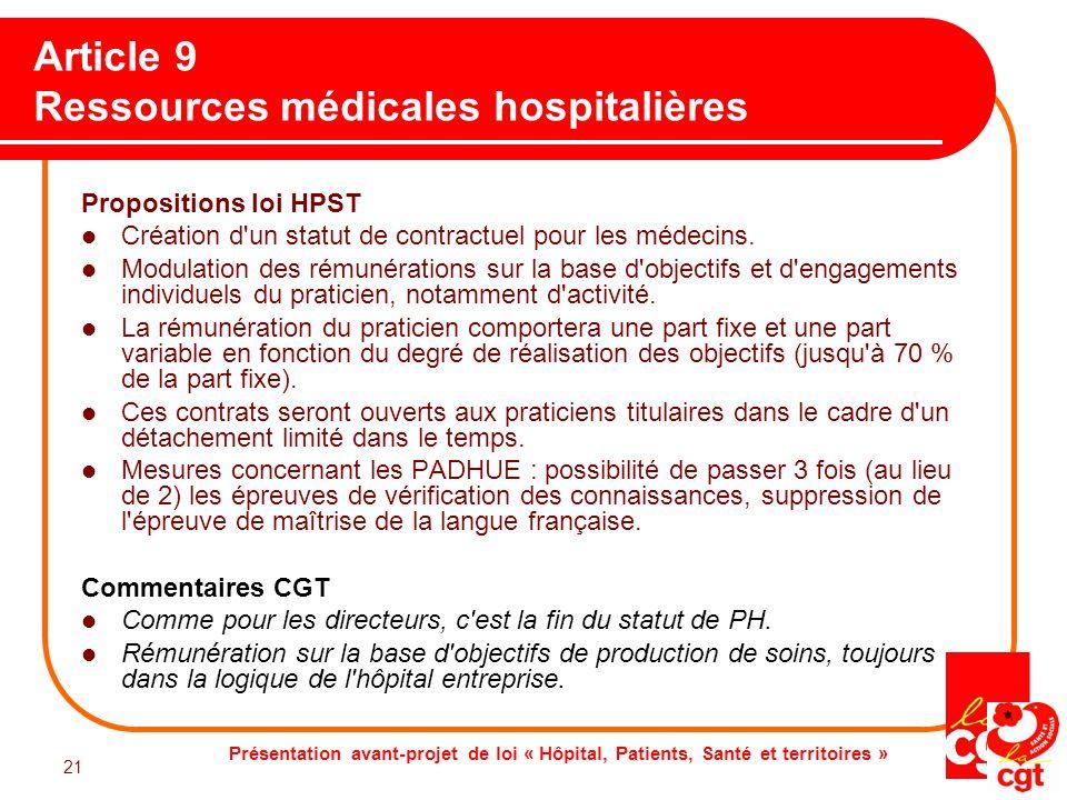 Présentation avant-projet de loi « Hôpital, Patients, Santé et territoires » 21 Article 9 Ressources médicales hospitalières Propositions loi HPST Cré