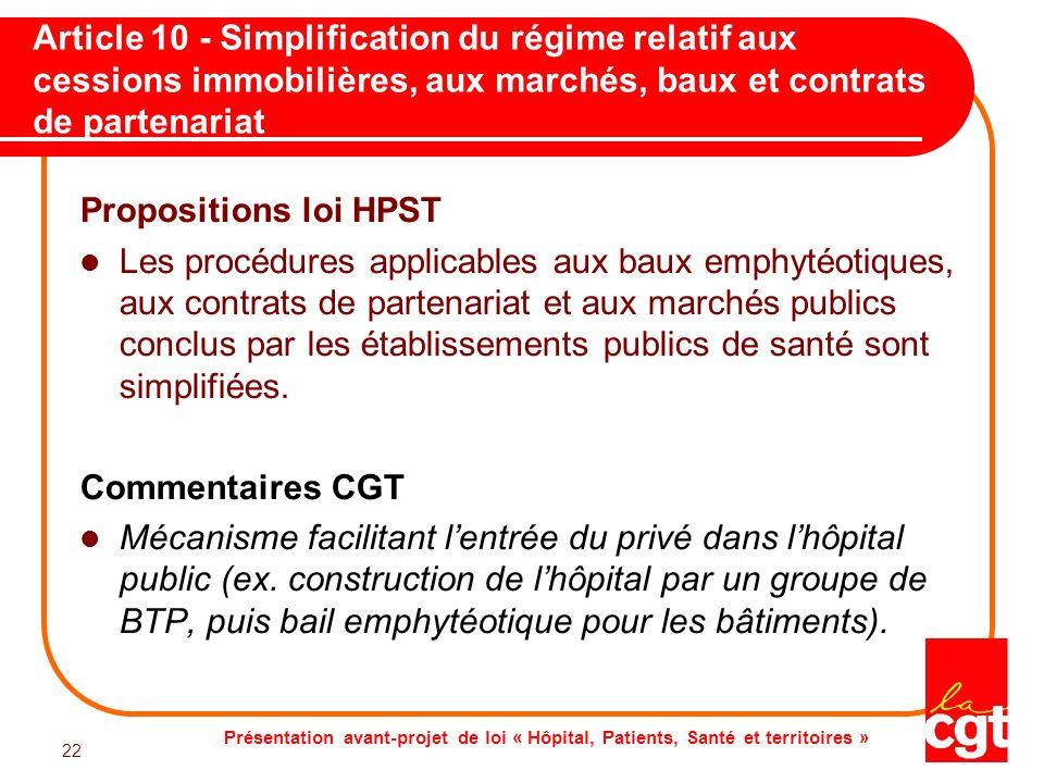 Présentation avant-projet de loi « Hôpital, Patients, Santé et territoires » 22 Article 10 - Simplification du régime relatif aux cessions immobilière