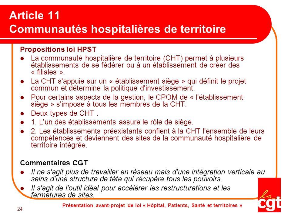 Présentation avant-projet de loi « Hôpital, Patients, Santé et territoires » 24 Article 11 Communautés hospitalières de territoire Propositions loi HP