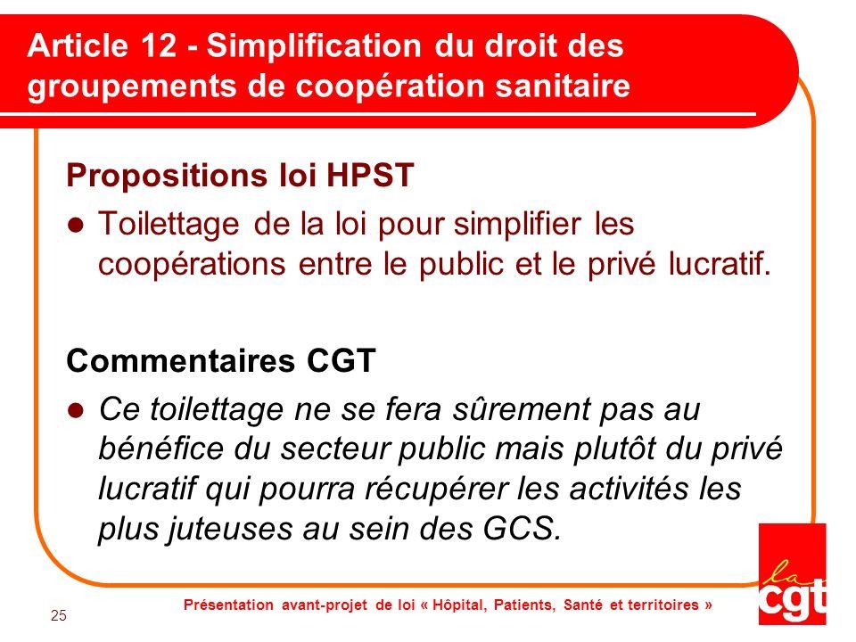 Présentation avant-projet de loi « Hôpital, Patients, Santé et territoires » 25 Article 12 - Simplification du droit des groupements de coopération sa