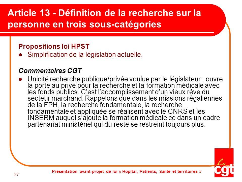 Présentation avant-projet de loi « Hôpital, Patients, Santé et territoires » 27 Article 13 - Définition de la recherche sur la personne en trois sous-