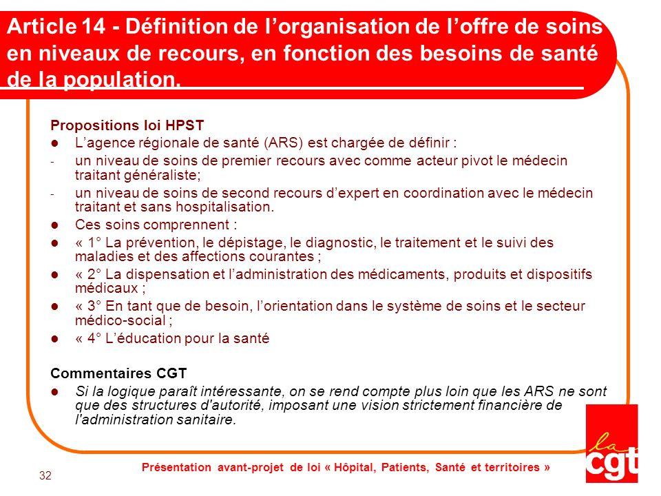 Présentation avant-projet de loi « Hôpital, Patients, Santé et territoires » 32 Article 14 - Définition de lorganisation de loffre de soins en niveaux