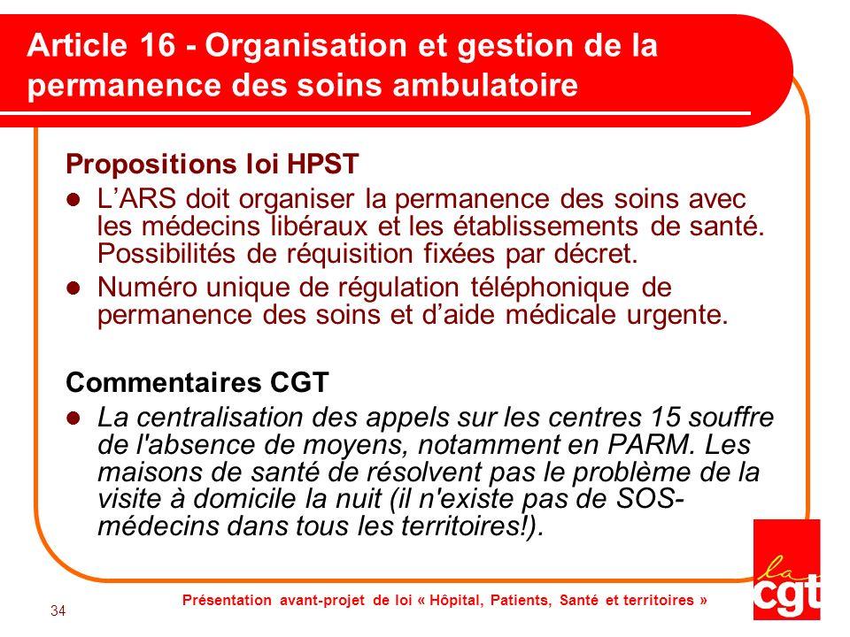 Présentation avant-projet de loi « Hôpital, Patients, Santé et territoires » 34 Article 16 - Organisation et gestion de la permanence des soins ambula