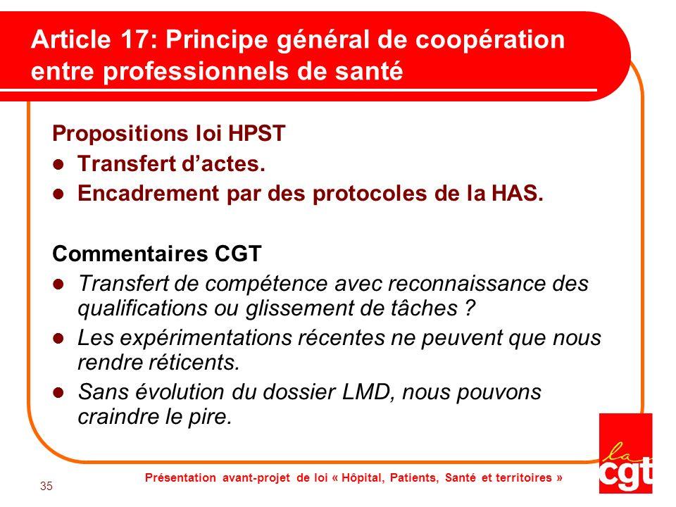 Présentation avant-projet de loi « Hôpital, Patients, Santé et territoires » 35 Article 17: Principe général de coopération entre professionnels de sa