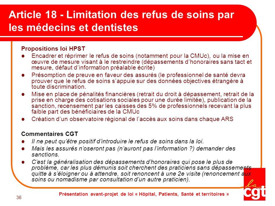 Présentation avant-projet de loi « Hôpital, Patients, Santé et territoires » 36 Article 18 - Limitation des refus de soins par les médecins et dentist