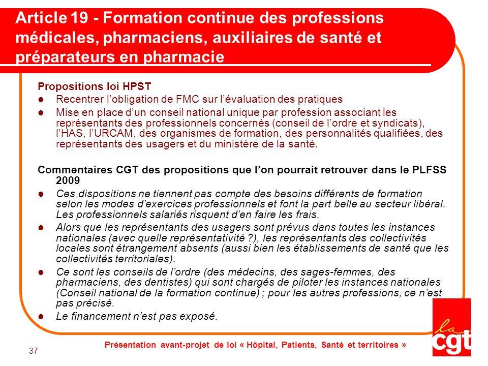 Présentation avant-projet de loi « Hôpital, Patients, Santé et territoires » 37 Article 19 - Formation continue des professions médicales, pharmaciens