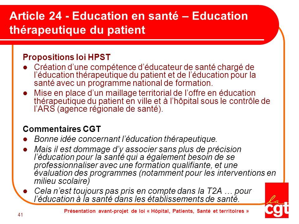 Présentation avant-projet de loi « Hôpital, Patients, Santé et territoires » 41 Article 24 - Education en santé – Education thérapeutique du patient P