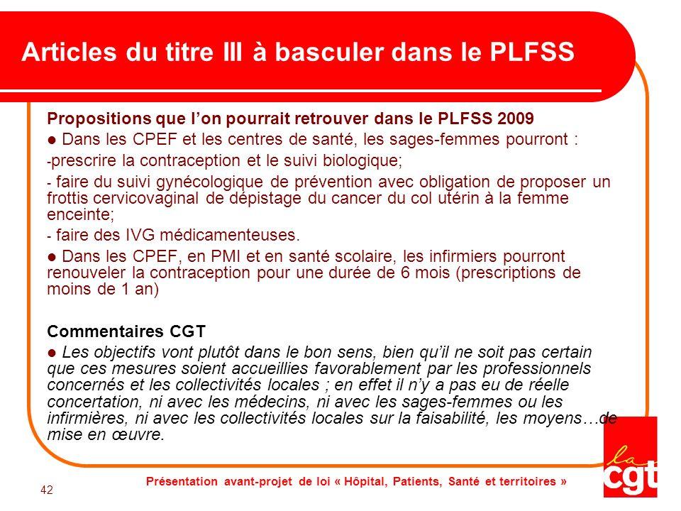 Présentation avant-projet de loi « Hôpital, Patients, Santé et territoires » 42 Articles du titre III à basculer dans le PLFSS Propositions que lon po