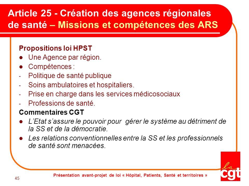 Présentation avant-projet de loi « Hôpital, Patients, Santé et territoires » 45 Article 25 - Création des agences régionales de santé – Missions et co
