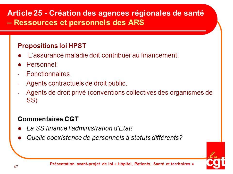 Présentation avant-projet de loi « Hôpital, Patients, Santé et territoires » 47 Article 25 - Création des agences régionales de santé – Ressources et