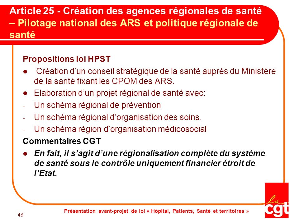 Présentation avant-projet de loi « Hôpital, Patients, Santé et territoires » 48 Article 25 - Création des agences régionales de santé – Pilotage natio